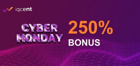 IQCent CYBER MONDAY Para Yatırma -% 250 Bonus
